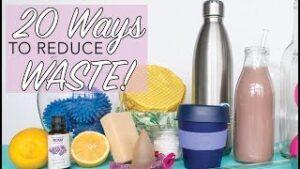 20 Ways to Reduce Waste